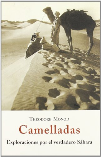 Camelladas - exploraciones por el verdadero sahara (El Barquero (olañeta)) por Theodore Monod