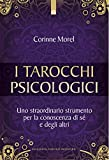 Tarocchi psicologici: Uno straordinario strumento per la conoscenza di sé e degli altri (Italian Edition)