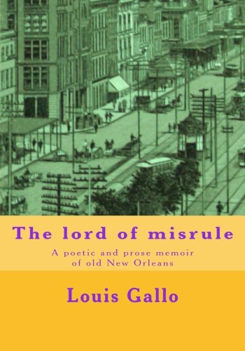 The Lord of Misrule: A Poetic and Prose Memoir of Old New Orleans