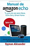 Manual de Amazon Echo: Tu guía de uso para Alexa, Echo Dot y Smart Home (Sistema Smart Home)