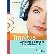 Tinnitus: Wirksame Selbsthilfe mit Musiktherapie: Ihr Übungsprogramm auf 2 CDs
