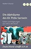 Die Alpträume des Dr. Thilo Sarrazin: Fakten und Folgerungen aus und zu dem Buch Deutschland schafft sich ab