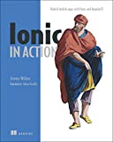 Ionic in Action: Hybrid Mobile Apps with Ionic and AngularJS