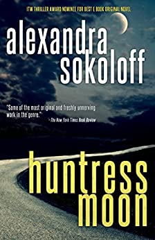 Huntress Moon (The Huntress/FBI Thrillers Book 1) (English Edition) di [Sokoloff, Alexandra]