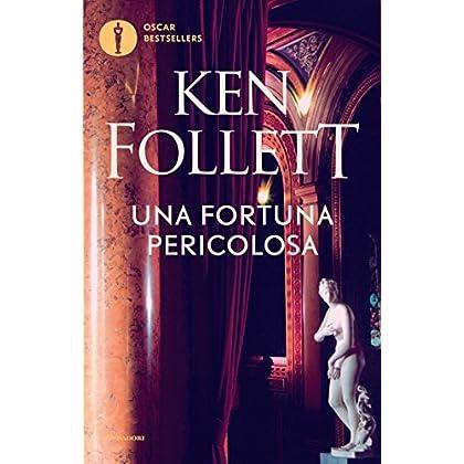 Una Fortuna Pericolosa (Oscar Bestsellers Vol. 626)