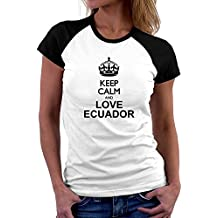 Teeburon Keep calm and love Ecuador Camiseta Raglan Mujer
