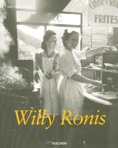 Willy Ronis (Midi) by Jean-Claude Gautrand (29-Jul-2005) Hardcover