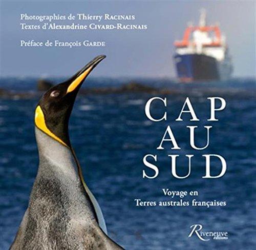 Cap au Sud - Voyage en Terres australes franaises