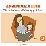 Aprender a leer. Mis primeras sílabas y palabras: Volumen 2: Volume 2