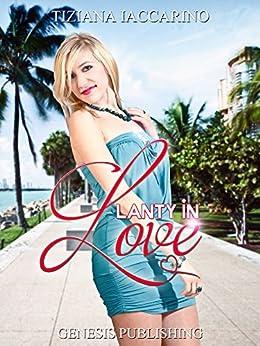 "Lanty in Love (Vol 2. ""Lanty&Cookies"") (Romance) di [Iaccarino, Tiziana]"