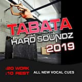 Tabata Hard Soundz 2019 (20 / 10 Interval Workout, All New Vocal Cues)