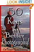 #9: 50 Keys To Better Photography! (On Target Photo Training Book 23)