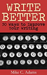 Write Better : 50 Ways to Improve Your Writing (English Edition)