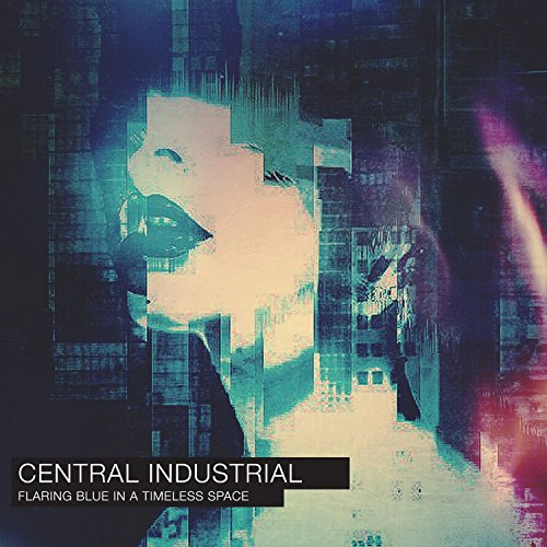Central Industrial - Flaring Blue In A Timeless Space CD -