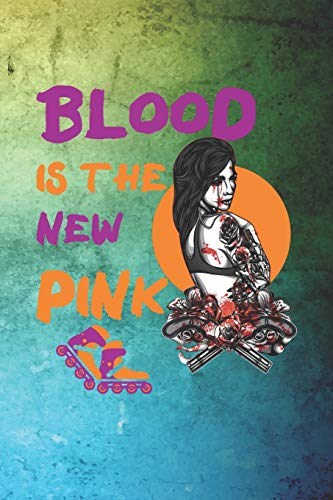 Blood Is The New Pink: Roller Derby Notebook Journal Composition Blank Lined Diary Notepad 120 Pages Paperback Green