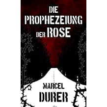 Die Prophezeiung der Rose