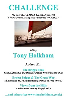 Challenge : The Inspiring Story of Multiple Challenge : A Round-Britain Sailing Relay (English Edition) von [Holkham, Tony]