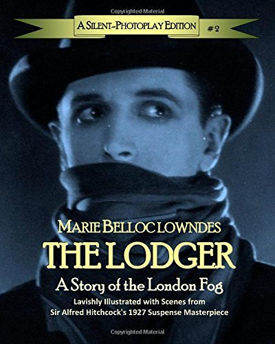 the-lodger-a-story-of-the-london-fog-a-silent-photoplay-edition-volume-2-the-silent-photoplay-series