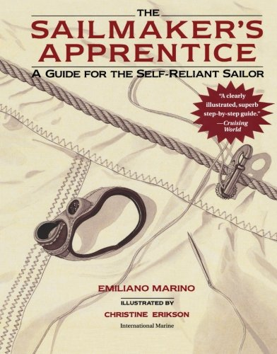 Sailmaker's Apprentice: A Guide for the Self-reliant Sailor por Emiliano Marino