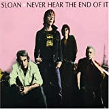 Songtexte von Sloan - Never Hear the End of It