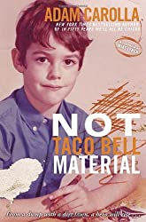 Not Taco Bell Material by Adam Carolla (2012-06-12)