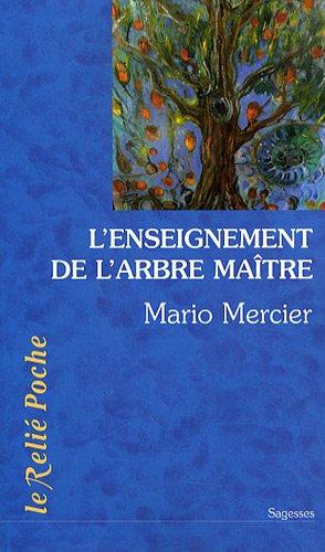 L'Enseignement de l'arbre-matre : L'histoire magique d'un homme et d'un arbre