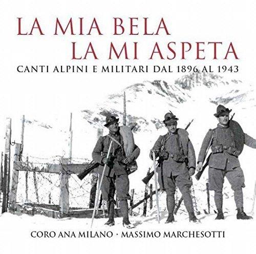 24acc4d12fc La Mia Bela La Mi Aspeta - Canti Alpine E Militari Dal 1896 Al 1943