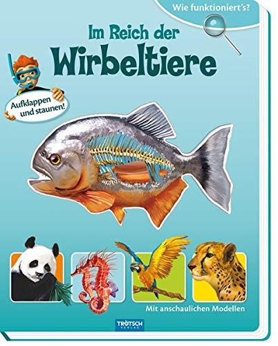Preisvergleich Produktbild Wie funktioniert´s Im Reich der Wirbeltiere: 22 x 28 cm,  14 Seiten,  Pappenbuch