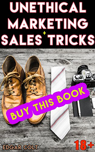 unethical-marketing-sales-tricks-how-to-make-more-money-by-manipulating-customers-using-psychology-a