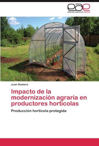 Impacto de La Modernizacion Agraria En Productores Horticolas