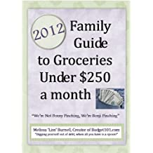 2012 Family Guide to Groceries under $250 a Month (English Edition)
