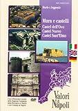 Mura e castelli: Castel dell'Ovo, Castel Nuovo, Castel Sant'Elmo. Ediz. italiana, inglese e tedesca. DVD