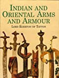 Indian and Oriental Arms and Armour (Dover Military History, Weapons, Armor)