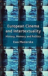 European Cinema and Intertextuality: History, Memory and Politics by E. Mazierska (2011-08-15)