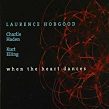 WHEN THE HEART DANCES by Laurence Hobgood (2009-08-11)