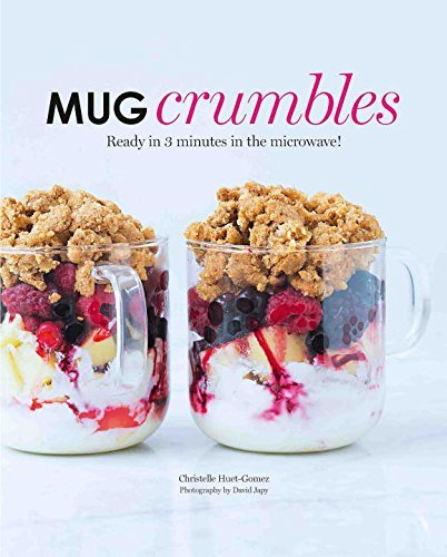 Mug Crumbles: Ready in 5 minutes in the microwave! by Christelle Huet-Gomez (2016-02-09)