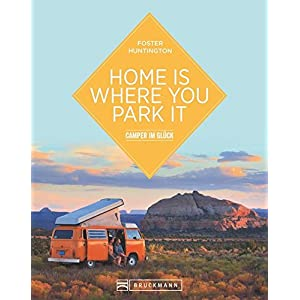 Home is where you park it – Camper im Glück – Foster Huntington
