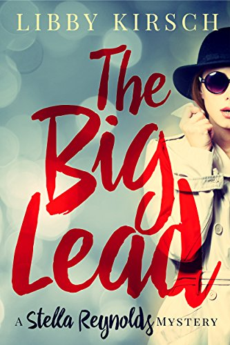 the-big-lead-a-stella-reynolds-mystery-book-1-stella-reynolds-mystery-series