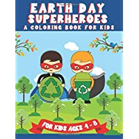 Earth Day Superheroes A Coloring Book for Kids: Environment and Science Lessons and Coloring Pages Gift Idea for Kids Ages 4-8