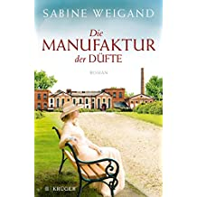Die Manufaktur der Düfte (German Edition)