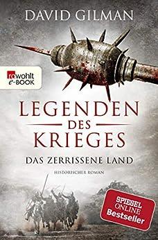 Legenden des Krieges: Das zerrissene Land (Thomas Blackstone 5) von [Gilman, David]