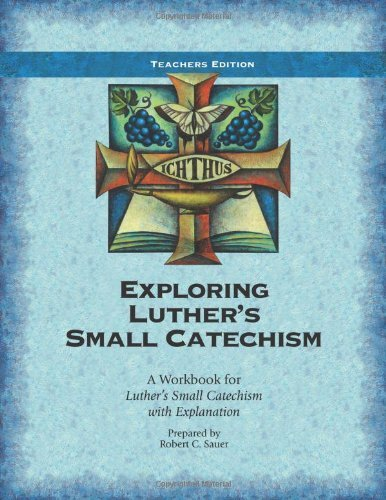 Exploring Luther's Small Catechism Esv by Robert C. Sauer (2013-08-01)