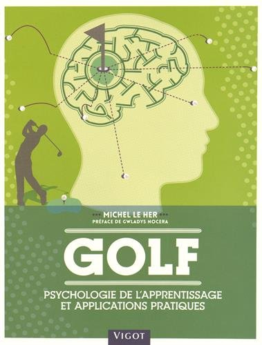 Golf : Psychologie de l'apprentissage et applications pratiques par Michel Le Her