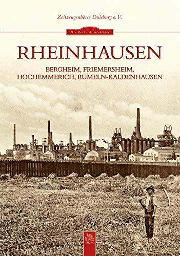 Rheinhausen: Bergheim, Friemersheim, Hochemmerich, Rumeln-Kaldenhausen. ... (Sutton Reprint Offset 128 Seiten)