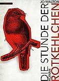 Image of Die Stunde der Rotkehlchen (Das Jahr der..., Band 1)