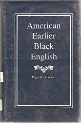 American Earlier Black English: Morphological and Syntactic Variables