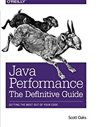 Java Performance: The Definitive Guide: Getting the Most Out of Your Code by Scott Oaks (2014-05-01)