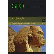 GEO Themenlexikon Band 22: Archäologie - Hochkulturen, Grabungsstätten, Meisterwerke