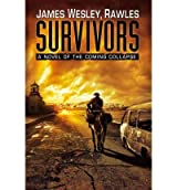 [ SURVIVORS: A NOVEL OF THE COMING COLLAPSE ] Survivors: A Novel of the Coming Collapse By Rawles, James Wesley ( Author ) Oct-2011 [ Hardcover ]