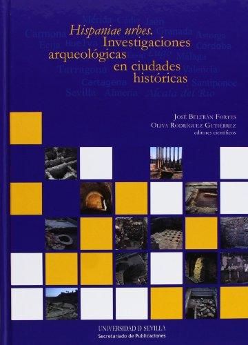 Hispaniae urbes: Investigaciones arqueológicas en ciudades históricas (Historia y Geografía)
